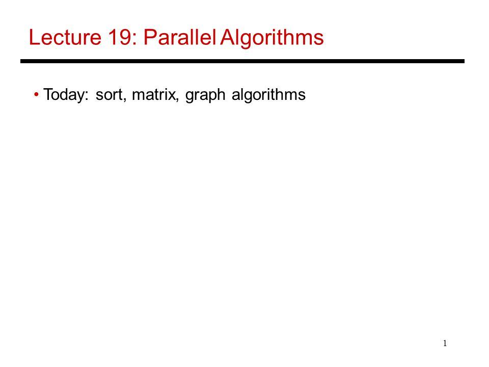Lecture 19: Parallel Algorithms