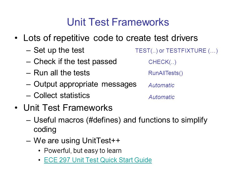 Unit Test Frameworks Lots of repetitive code to create test drivers