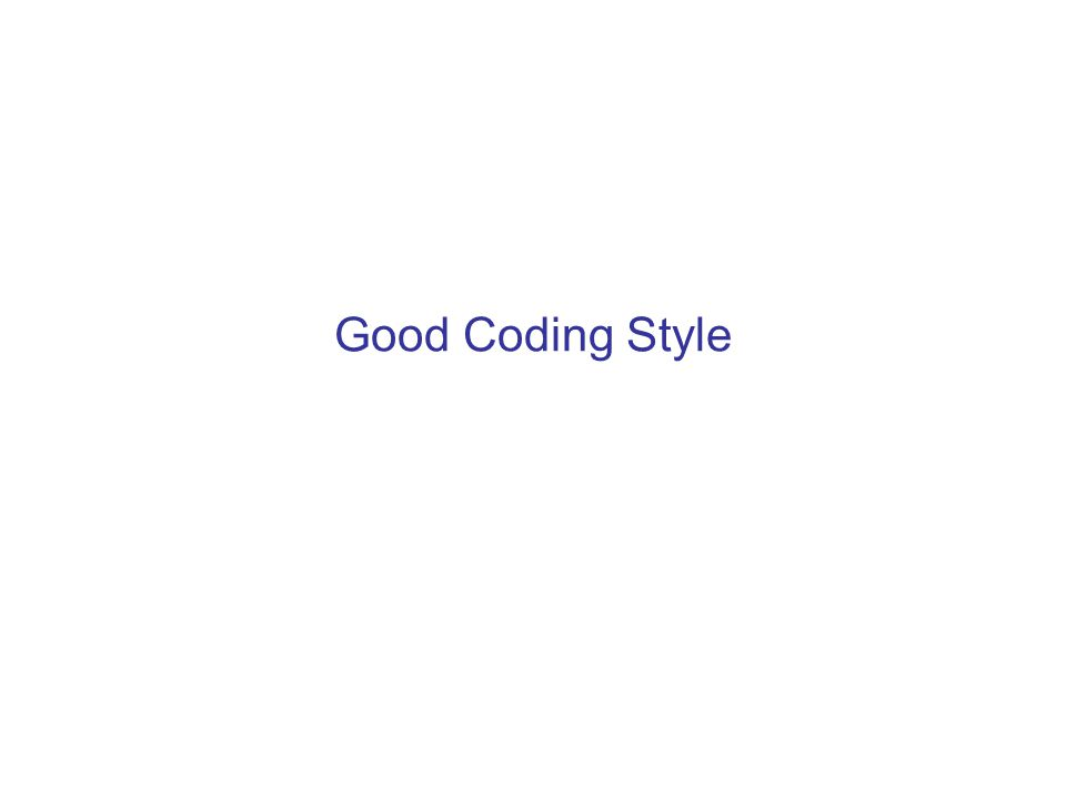 Good Coding Style