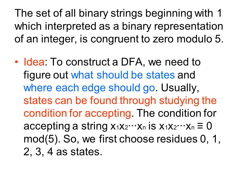 The set of all binary strings beginning with 1 which interpreted as a binary representation of an integer, is congruent to zero modulo 5.