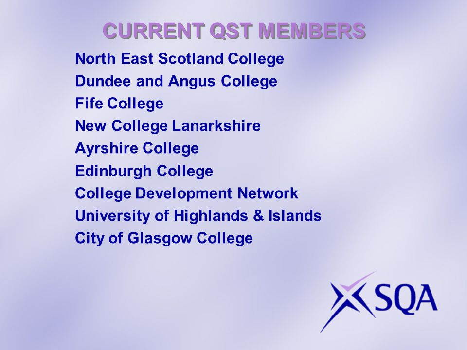 CURRENT QST MEMBERS North East Scotland College