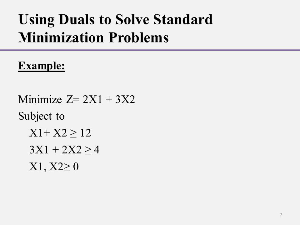 Using Duals to Solve Standard Minimization Problems