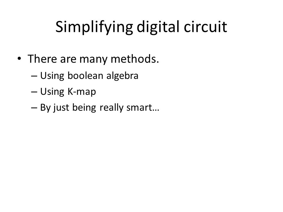 Simplifying digital circuit