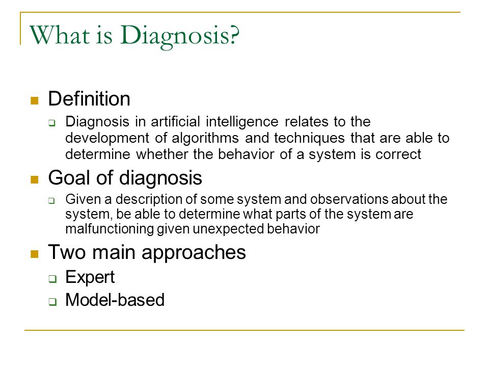 What is Diagnosis Definition Goal of diagnosis Two main approaches