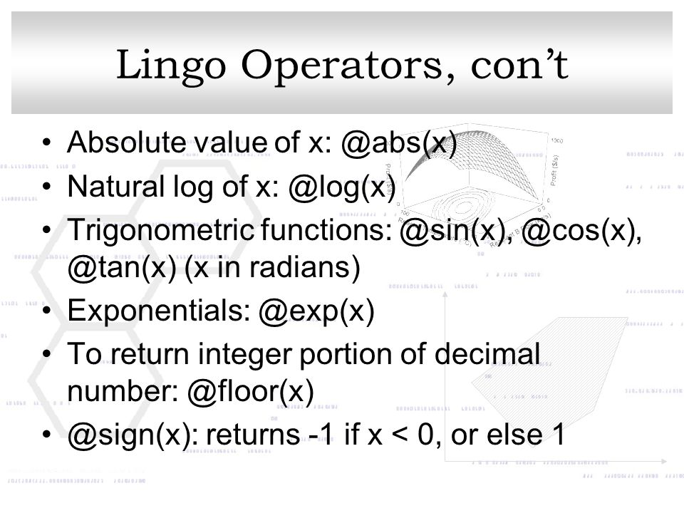 Lingo Operators, con't Absolute value of x: @abs(x)