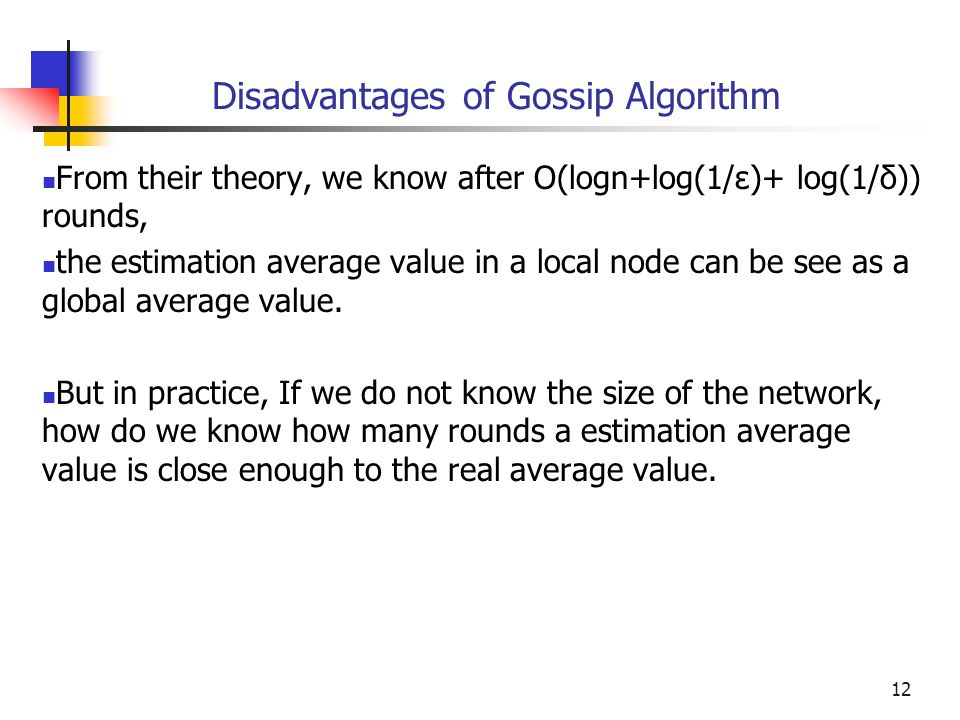 Disadvantages of Gossip Algorithm