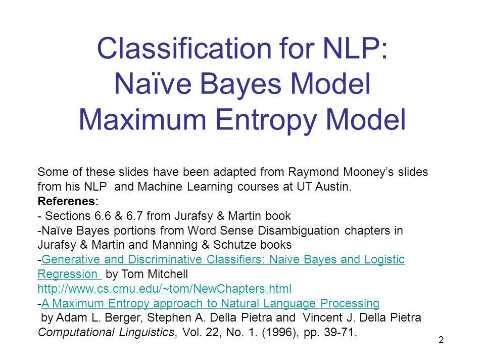 Classification for NLP: Naïve Bayes Model Maximum Entropy Model