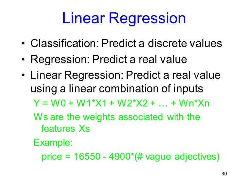 Linear Regression Classification: Predict a discrete values