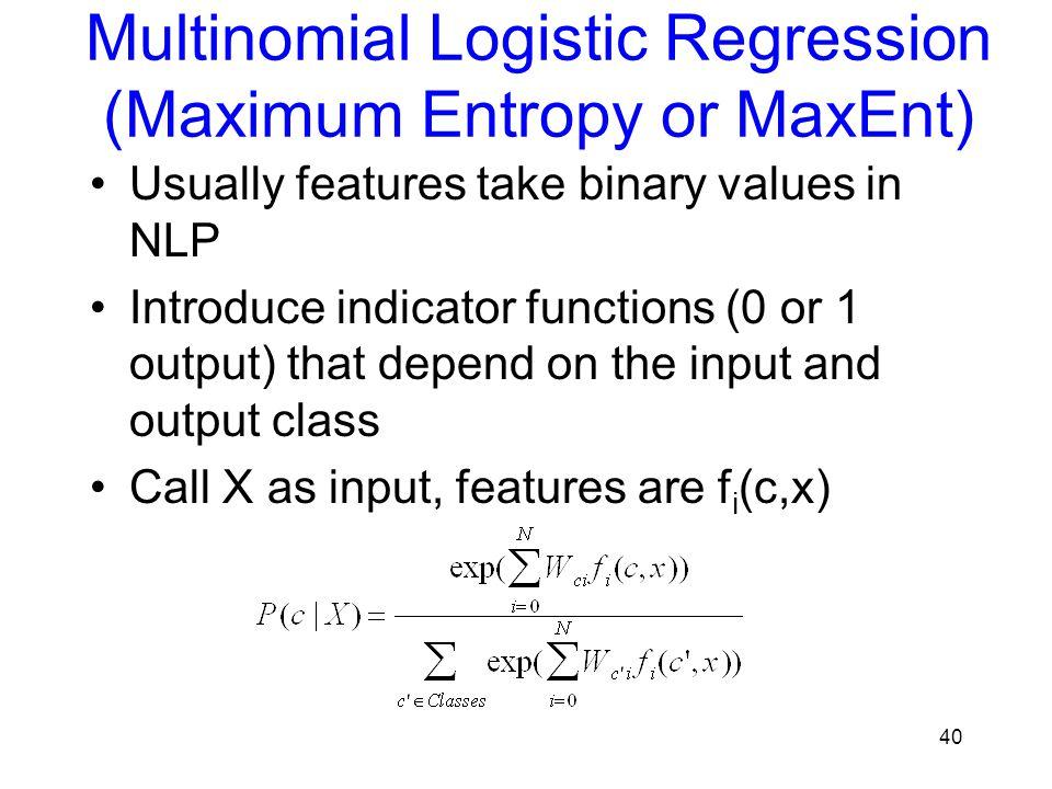 Multinomial Logistic Regression (Maximum Entropy or MaxEnt)