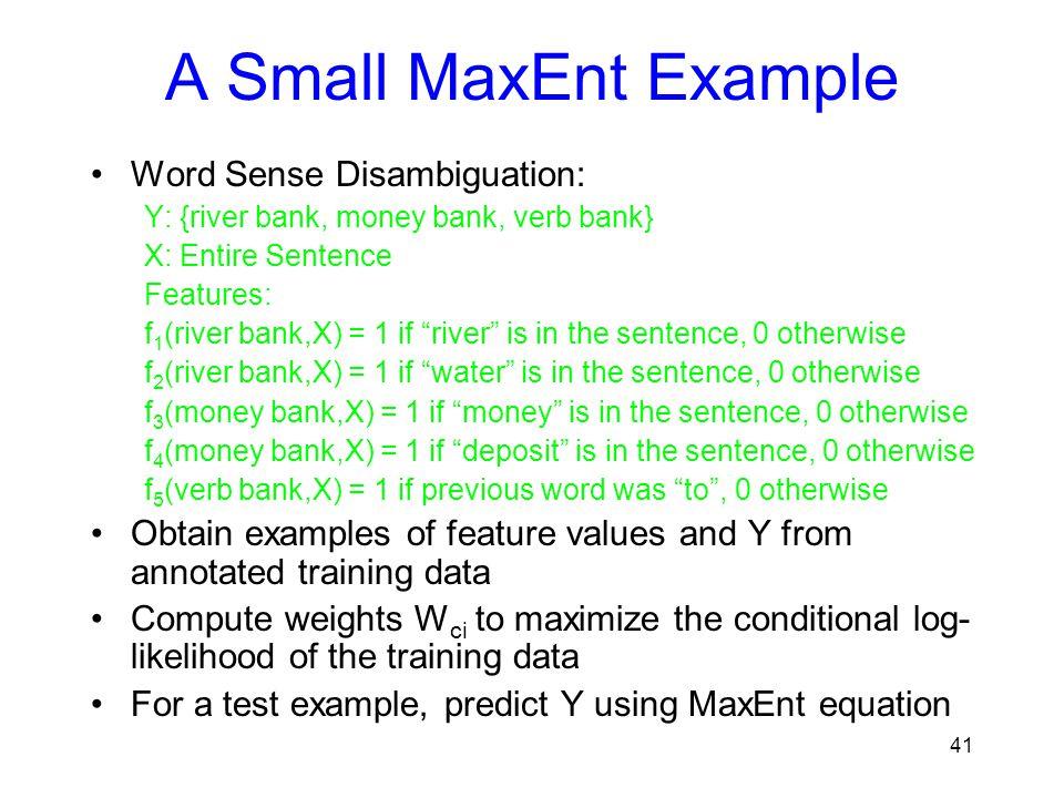 A Small MaxEnt Example Word Sense Disambiguation: