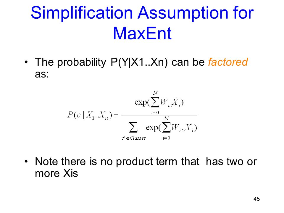 Simplification Assumption for MaxEnt