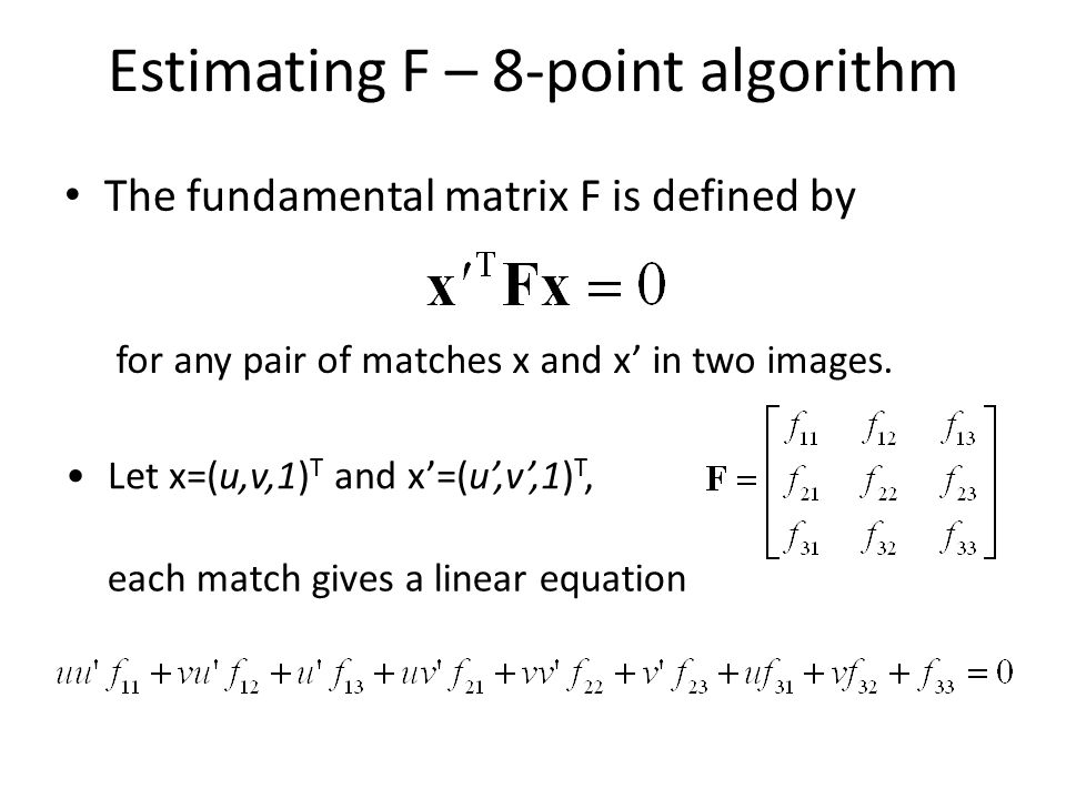 Estimating F – 8-point algorithm