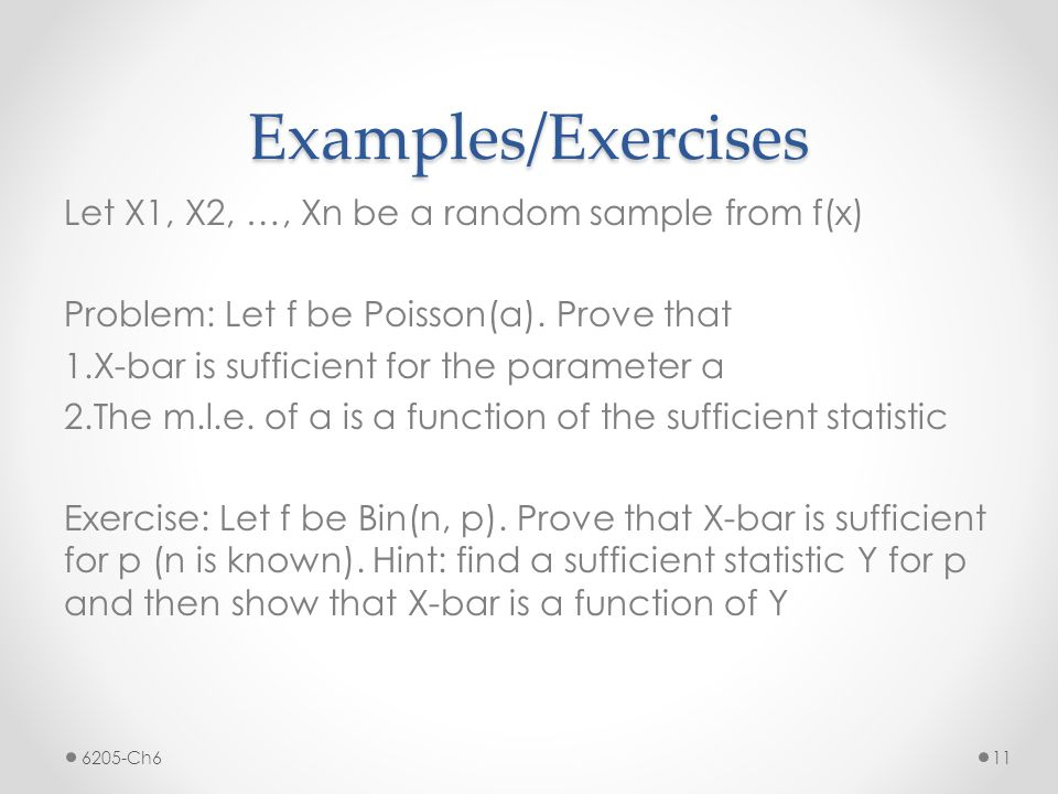 Examples/Exercises Let X1, X2, …, Xn be a random sample from f(x)
