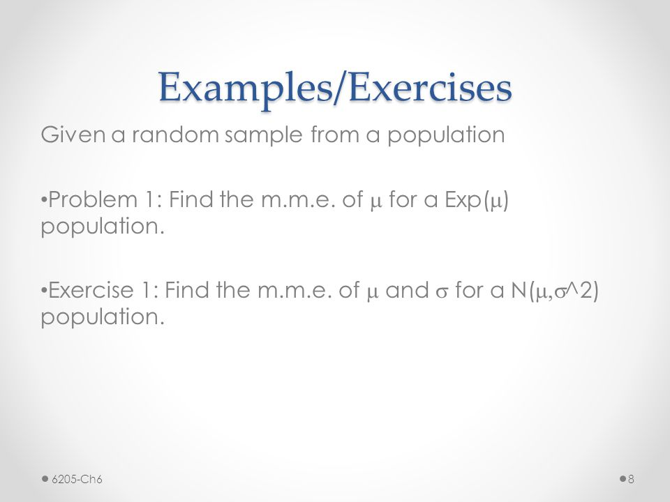 Examples/Exercises Given a random sample from a population