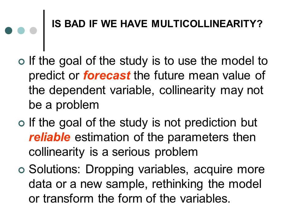 IS BAD IF WE HAVE MULTICOLLINEARITY