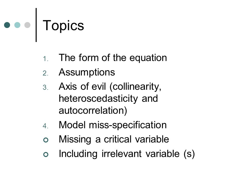 Topics The form of the equation Assumptions