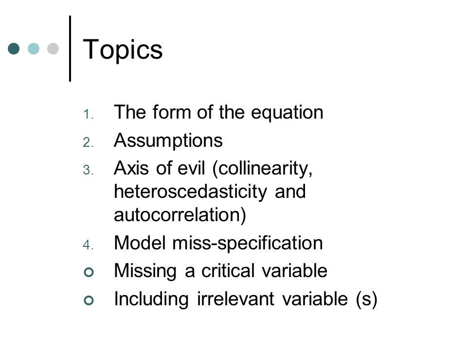 Topics The form of the equation Assumptions