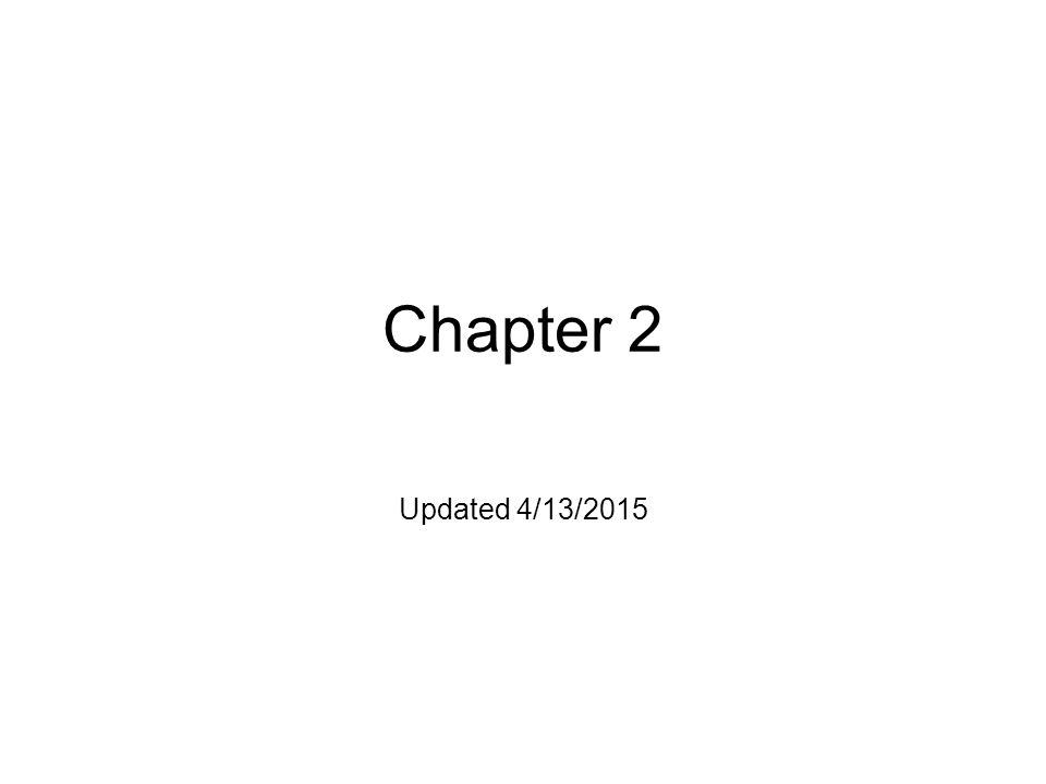 Chapter 2 Updated 4/11/2017