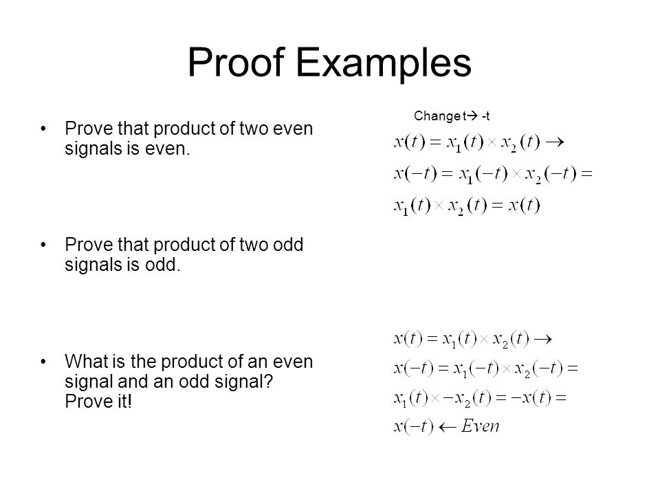 Proof Examples Prove that product of two even signals is even.