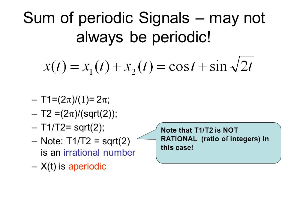 Sum of periodic Signals – may not always be periodic!