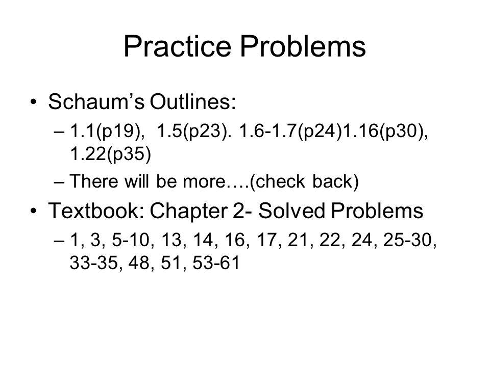 Practice Problems Schaum's Outlines: