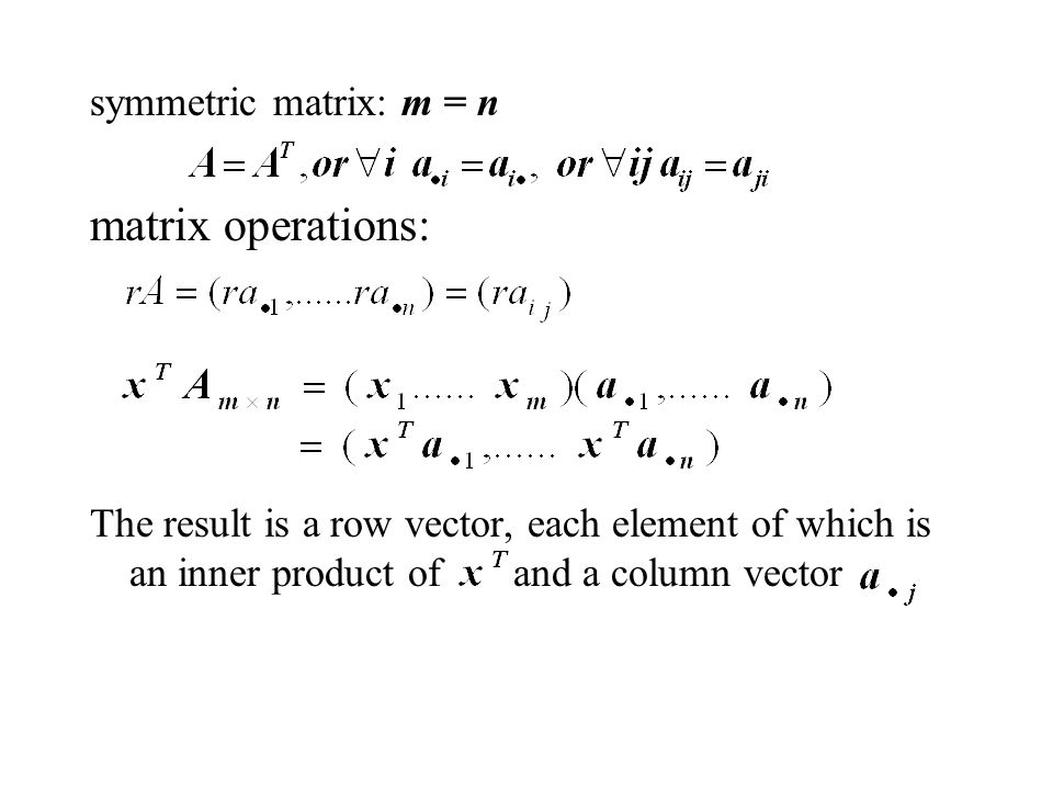 matrix operations: symmetric matrix: m = n