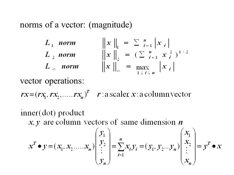 norms of a vector: (magnitude)