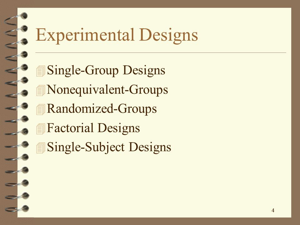 Experimental Designs Single-Group Designs Nonequivalent-Groups