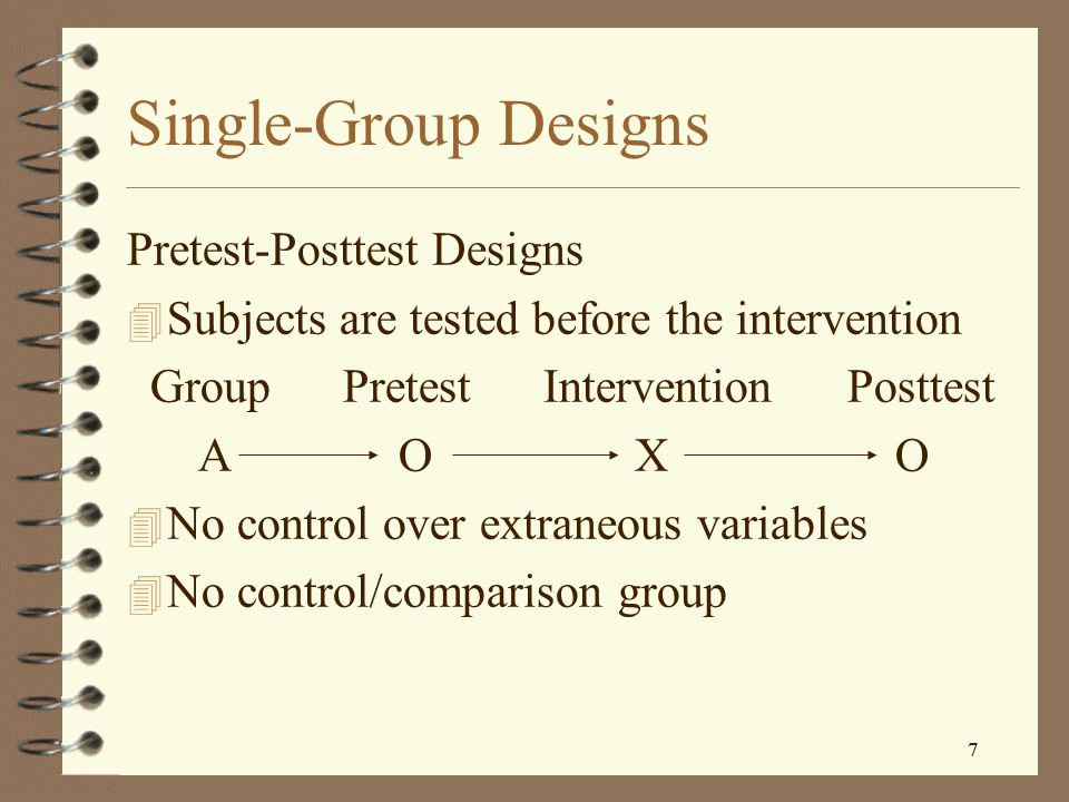 Single-Group Designs Pretest-Posttest Designs