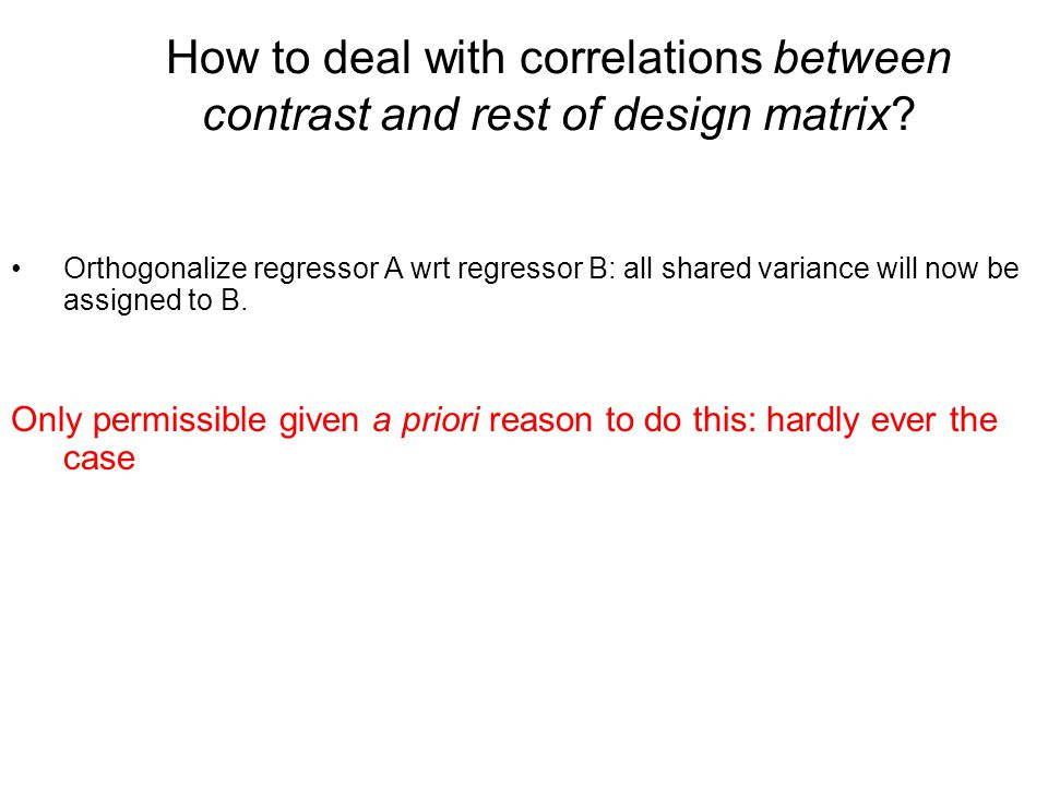 How to deal with correlations between contrast and rest of design matrix