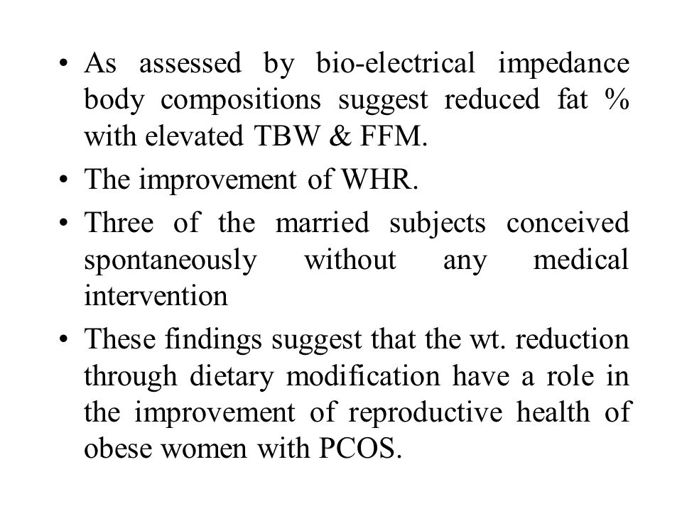 As assessed by bio-electrical impedance body compositions suggest reduced fat % with elevated TBW & FFM.