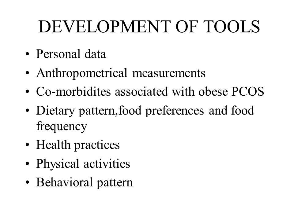 DEVELOPMENT OF TOOLS Personal data Anthropometrical measurements