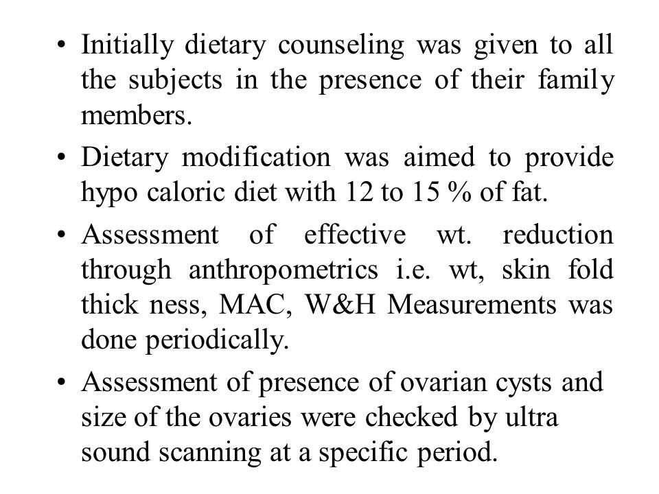 Initially dietary counseling was given to all the subjects in the presence of their family members.