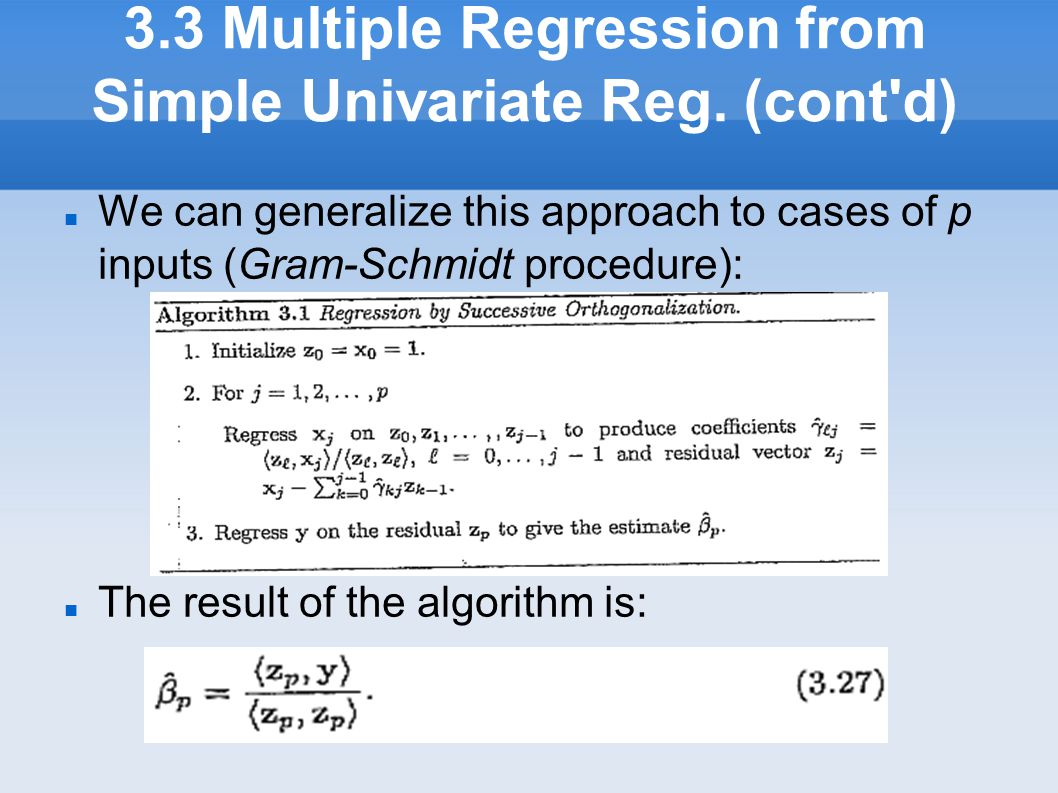 3.3 Multiple Regression from Simple Univariate Reg. (cont d)‏