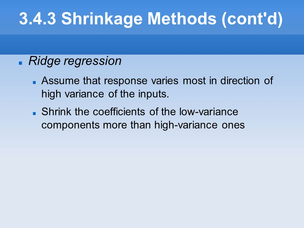 3.4.3 Shrinkage Methods (cont d)‏