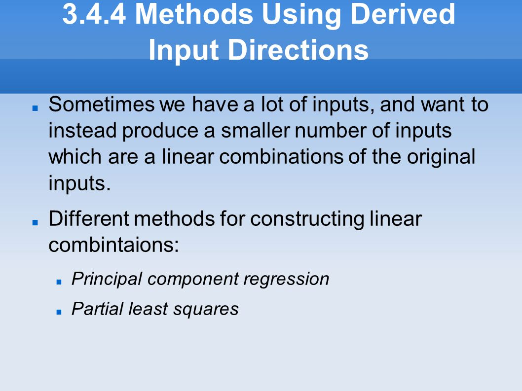 3.4.4 Methods Using Derived Input Directions
