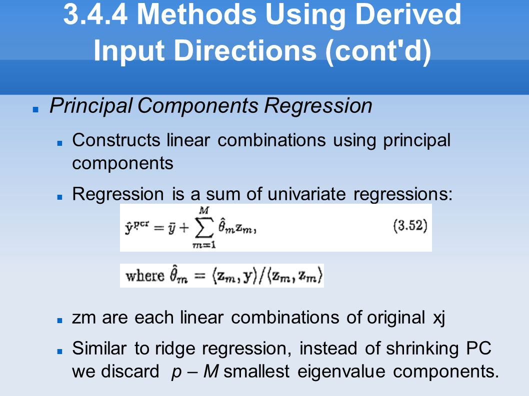 3.4.4 Methods Using Derived Input Directions (cont d)‏