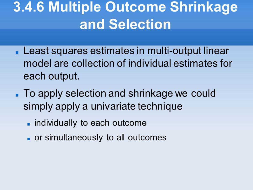 3.4.6 Multiple Outcome Shrinkage and Selection