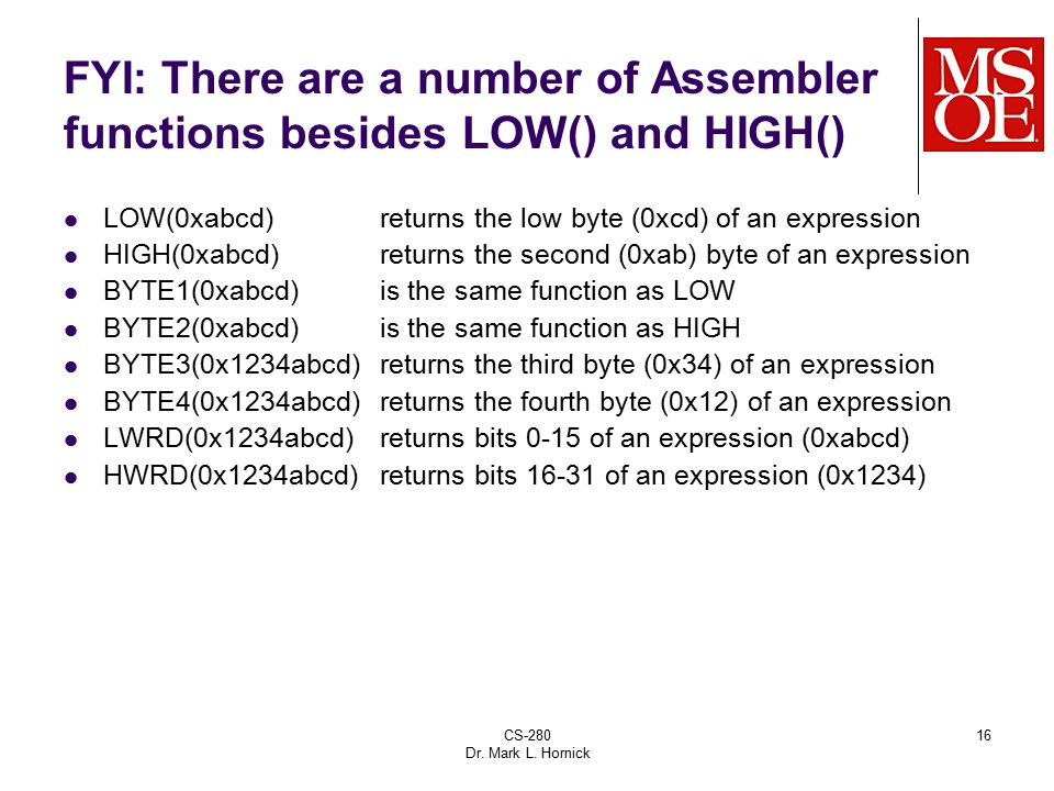 FYI: There are a number of Assembler functions besides LOW() and HIGH()