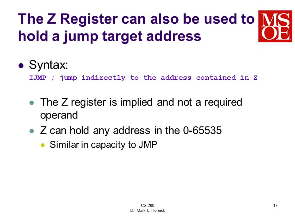 The Z Register can also be used to hold a jump target address