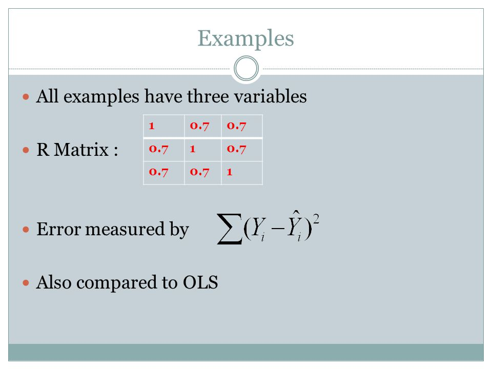 Examples All examples have three variables R Matrix :