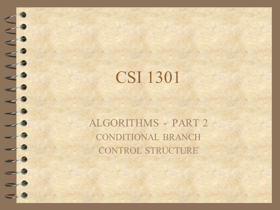 ALGORITHMS - PART 2 CONDITIONAL BRANCH CONTROL STRUCTURE