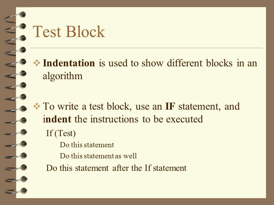 Test Block Indentation is used to show different blocks in an algorithm.