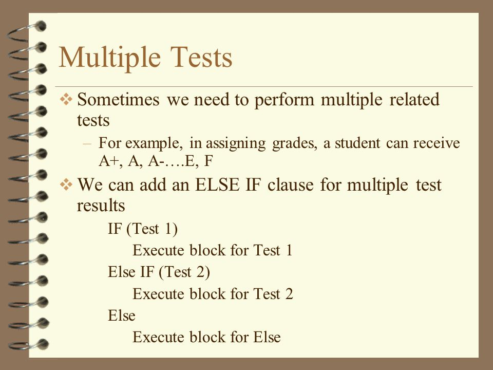 Multiple Tests Sometimes we need to perform multiple related tests