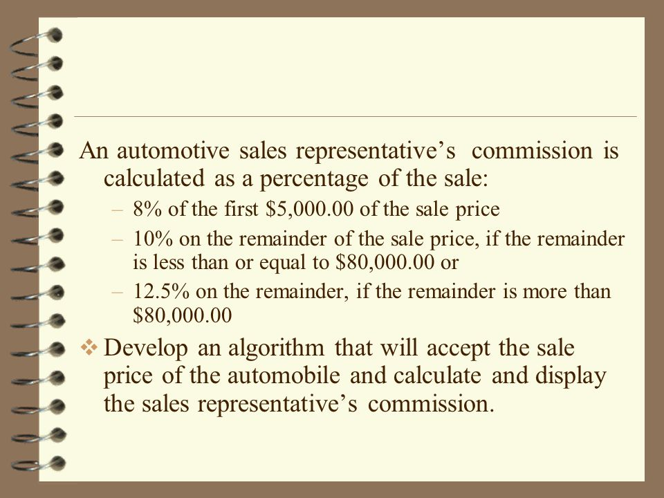 An automotive sales representative's commission is calculated as a percentage of the sale: