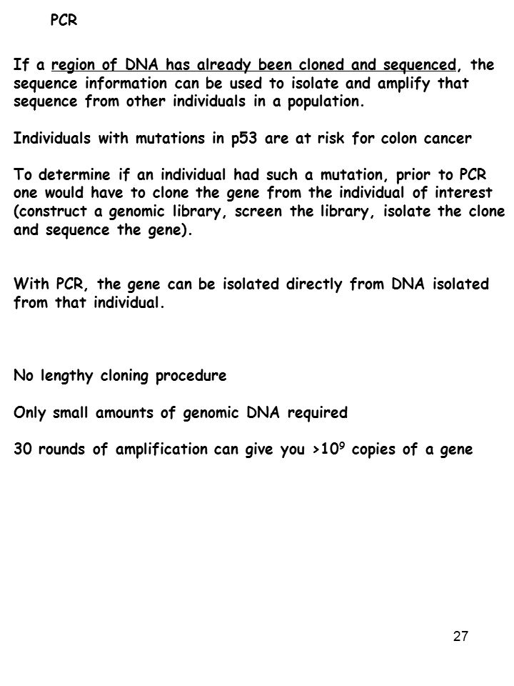 PCR If a region of DNA has already been cloned and sequenced, the.