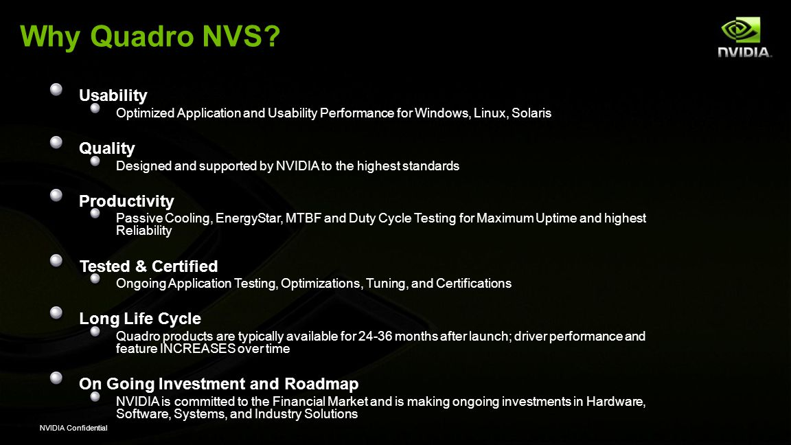 Why Quadro NVS Usability Quality Productivity Tested & Certified