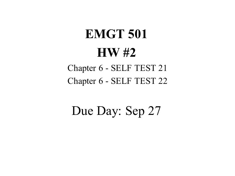 EMGT 501 HW #2 Due Day: Sep 27 Chapter 6 - SELF TEST 21
