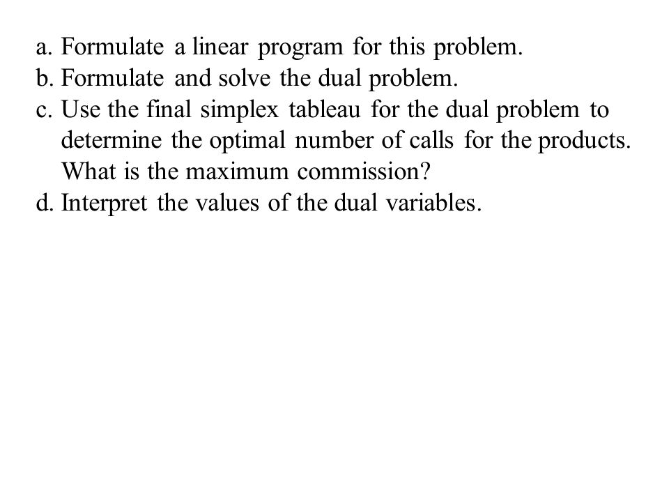 Formulate a linear program for this problem.