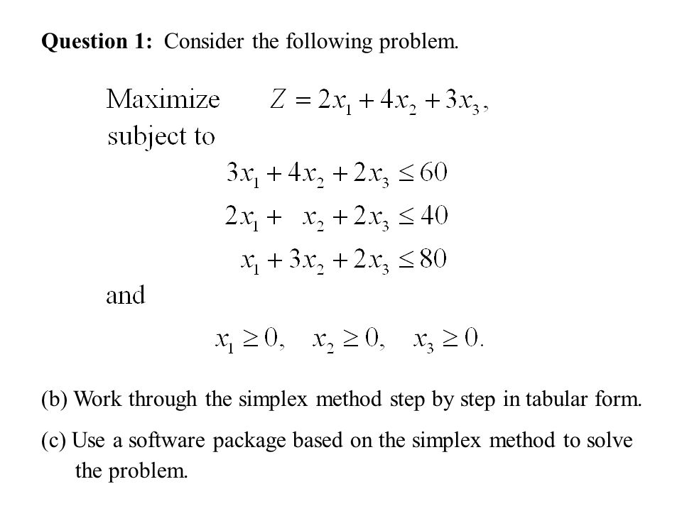 Question 1: Consider the following problem.